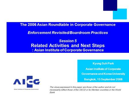 The 2006 Asian Roundtable in Corporate Governance Enforcement Revisited/Boardroom Practices Session 5 Related Activities and Next Steps : Asian Institute.