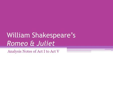 an analysis of william shakespeare s romeo Learn all about william shakespeare's plays here's all you need to know about romeo and juliet in under 5 minutes buy your copy of the shakespeare.