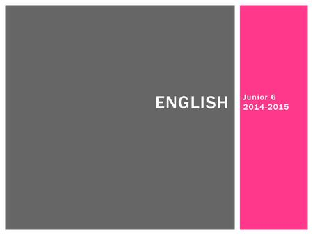 Junior 6 2014-2015 ENGLISH. MS DANIELA Blog: