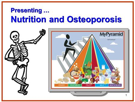1 Presenting … Nutrition and Osteoporosis. 2 Alice Henneman, MS, RD Linda Boeckner, PhD, RD University of Nebraska–Lincoln Extension Updated slightly,