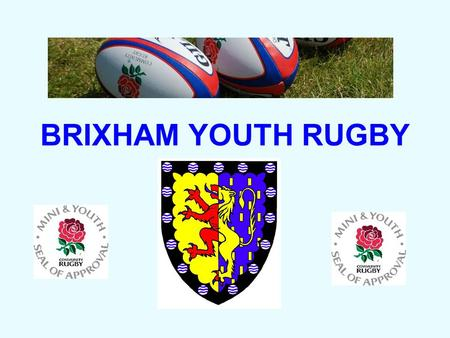 "BRIXHAM YOUTH RUGBY. ""PROMOTING THE SPIRIT OF RUGBY"" BRIXHAM YOUTH RUGBY."