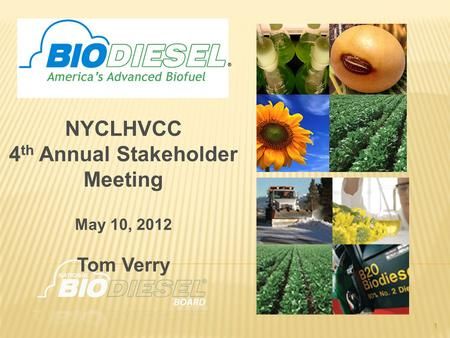 NYCLHVCC 4 th Annual Stakeholder Meeting May 10, 2012 Tom Verry 1.