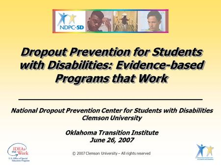 Dropout Prevention for Students with Disabilities: Evidence-based Programs that Work National Dropout Prevention Center for Students with Disabilities.
