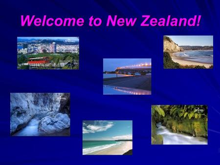 Welcome to New Zealand!. New Zealand –NZ (angl. New Zealand, maori Aotearoa) is a country in the south-west part of Pacific Ocean, located on two large.