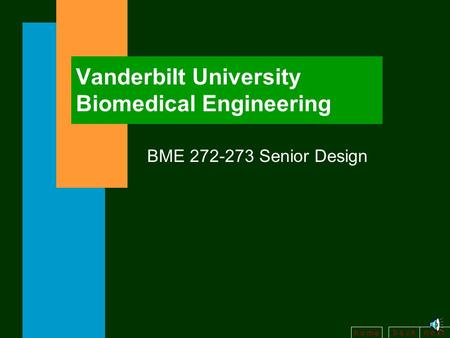 B a c kn e x t h o m e Vanderbilt University Biomedical Engineering BME 272-273 Senior Design.