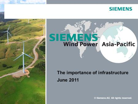 © Siemens AG All rights reserved. The importance of infrastructure June 2011.