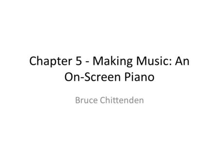 Chapter 5 - Making Music: An On-Screen Piano