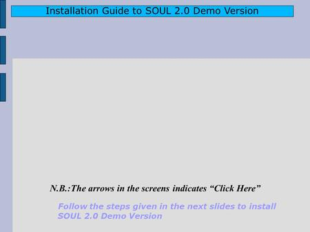 Installation Guide to SOUL 2.0 Demo Version