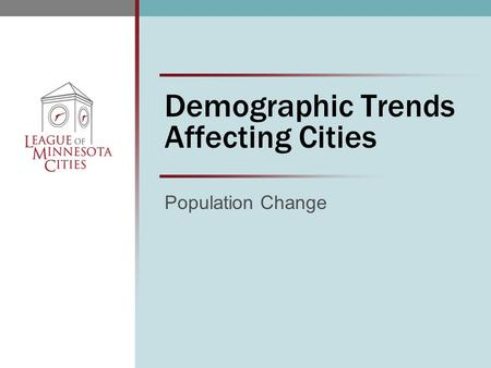 Demographic Trends Affecting Cities Population Change.