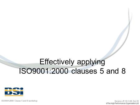 Effectively applying ISO9001:2000 clauses 5 and 8