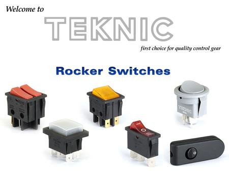 Rocker Switches  Available in illuminated, Non-illuminated and Central illuminated version  Suitable for switching resistive and inductive load  Wide.