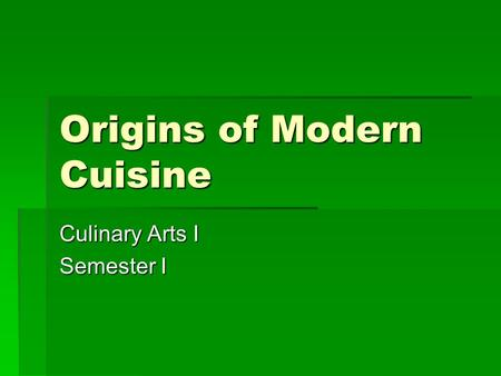 Origins of Modern Cuisine