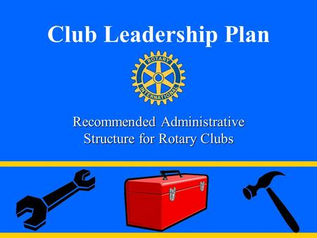 Recommended Administrative Structure for Rotary Clubs