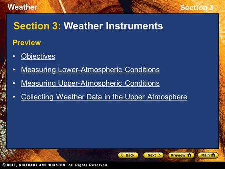 Weather Section 3 Section 3: Weather Instruments Preview Objectives Measuring Lower-Atmospheric Conditions Measuring Upper-Atmospheric Conditions Collecting.