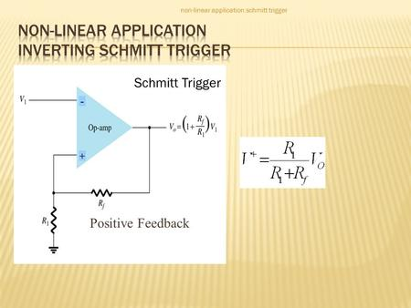 Non-linear application Inverting Schmitt Trigger