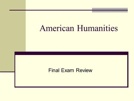 "American Humanities Final Exam Review. Transcendentalism Ralph Waldo Emerson Various essays which include ""Nature,"" ""The American Scholar,"" ""Self-Reliance,"""