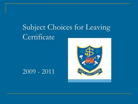 Subject Choices for Leaving Certificate 2009 - 2011.