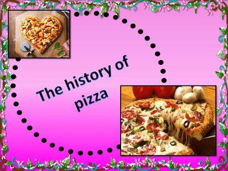 The earliest form of pizza was invented when soldiers needed food to take with them on long marches.They baked a kind of bread flat on their shields and.