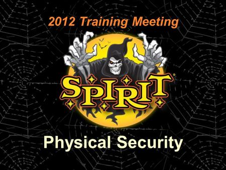 2012 Training Meeting Physical Security. Security Alarms.