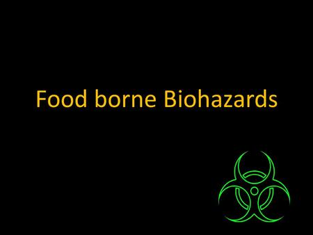 Food borne Biohazards. Biotoxins Biotoxin is a poisonous substance that is a specific product of the metabolic activities of a living organism (Plant,