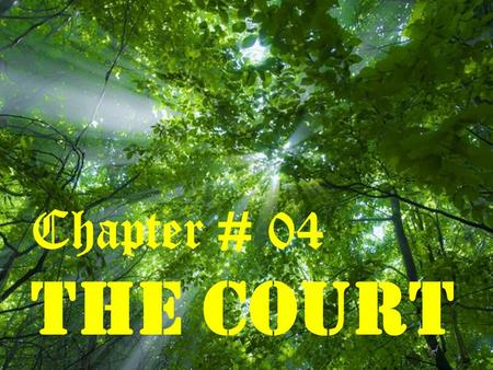 Page 1 Free Powerpoint Templates Chapter # 04 The Court.
