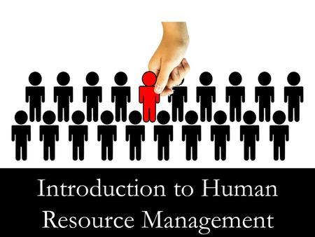 Introduction to Human Resource Management. Objective Explain the Scope of Human Resource Management Explain What is Human Resource Management (<strong>HRM</strong>) Define.