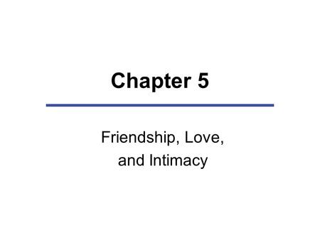 Friendship, Love, and Intimacy