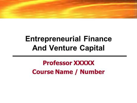 Entrepreneurial finance course guidelines