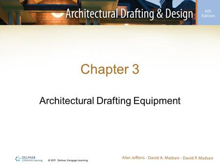 Chapter 3 Architectural Drafting Equipment. Introduction Manual drafting –Term used to describe traditional pencil or ink drafting –Tools and equipment.