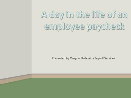 Presented by Oregon Statewide Payroll Services. OSPS OSPS – Oregon Statewide Payroll Services OSPA OSPA – Oregon Statewide Payroll Application PEBB PEBB.