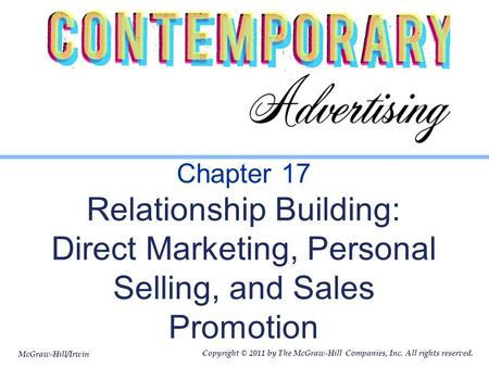 McGraw-Hill/Irwin Copyright © 2011 by The McGraw-Hill Companies, Inc. All rights reserved. Chapter 17 Relationship Building: Direct Marketing, Personal.