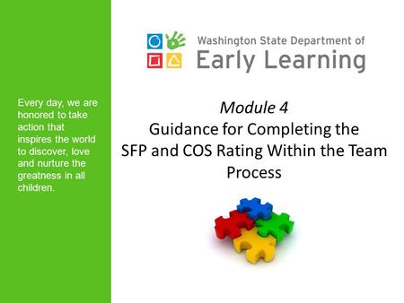 Module 4 Guidance <strong>for</strong> Completing the SFP and COS Rating Within the Team Process Every day, we are honored to take action that inspires the world to discover,