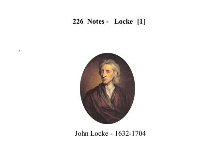 an analysis of john locke who was born in wrington england John locke, born on august 29, 1632, in wrington, somerset, england, went to westminster school and then christ church, university of oxford at oxford he studied medicine, which would play a central role in his life.