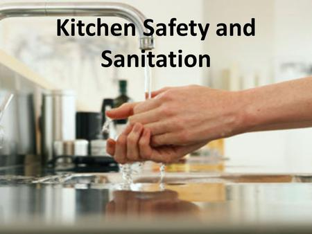 safety and sanitation in the kitchen Information about kitchen sanitation and food safety for cottage food operations in las vegas, nv.
