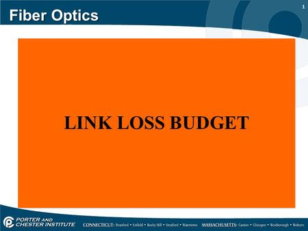 1 Fiber Optics LINK LOSS BUDGET. 2 Fiber Optics In order to operate properly, a fiber optic network link must have an adequate loss margin. The total.