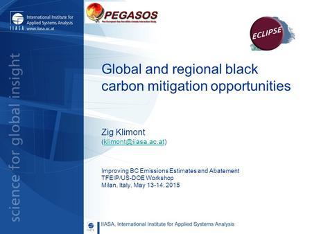 Global and regional black carbon mitigation opportunities Zig Klimont Improving BC Emissions Estimates and Abatement.