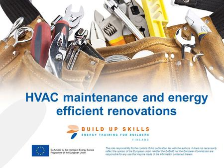 HVAC maintenance and energy efficient renovations The sole responsibility for the content of this publication lies with the authors. It does not necessarily.