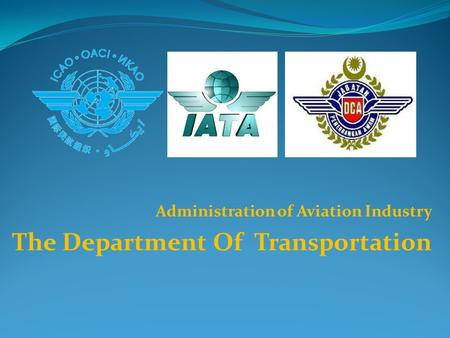 Administration of Aviation Industry The Department Of Transportation.