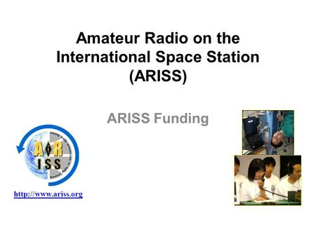 Amateur Radio on the International Space Station (ARISS) ARISS Funding