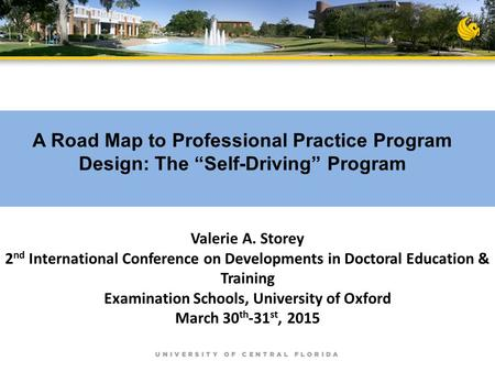 Valerie A. Storey 2 nd International Conference on Developments in Doctoral Education & Training Examination Schools, University of Oxford March 30 th.