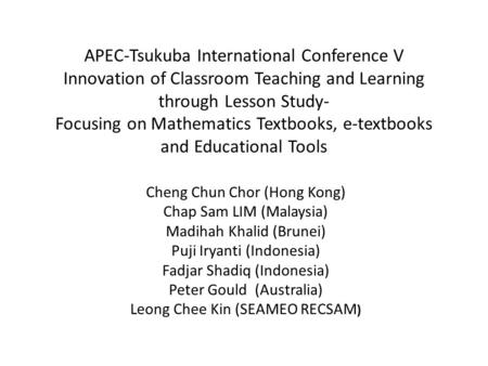 APEC-Tsukuba International Conference V Innovation of Classroom Teaching and Learning through Lesson Study- Focusing on Mathematics Textbooks, e-textbooks.