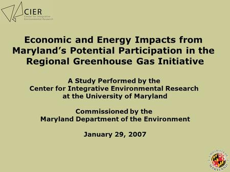 MD RGGI STUDY January 2007 1 Economic and Energy Impacts from Maryland's Potential Participation in the Regional Greenhouse Gas Initiative A Study Performed.