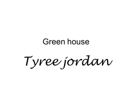 Green house Tyree jordan. Solar panel house Solar Panel.