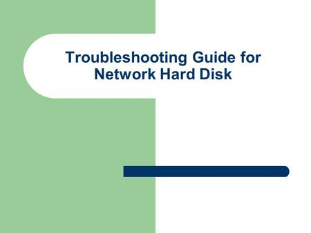 Troubleshooting Guide for Network Hard Disk. Model - NH-200.