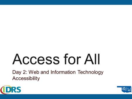 Access for All Day 2: <strong>Web</strong> and Information <strong>Technology</strong> Accessibility.