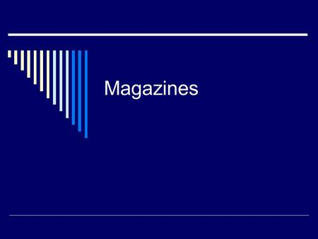 Magazines. Characteristics of early magazines  Magazines filled gap btwn books/ newspapers  Mix of entertainment, culture, and commentary  Middle ground.