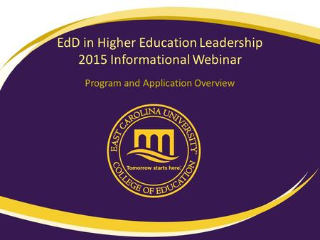EdD in Higher Education Leadership 2015 Informational Webinar Program and Application Overview.