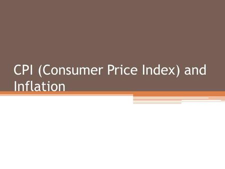 CPI (Consumer Price Index) and Inflation. Inflation An increase in the average price level for goods and services across the economy.