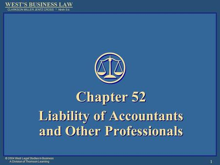 © 2004 West Legal Studies in Business A Division of Thomson Learning 1 Chapter 52 Liability of Accountants and Other Professionals Chapter 52 Liability.
