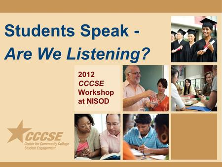 Students Speak - Are We Listening? 2012 CCCSE Workshop at NISOD.